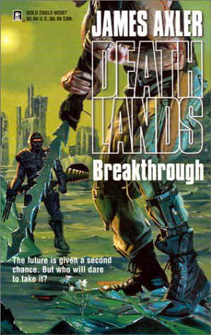 Deathlands # 57: Breakthrough